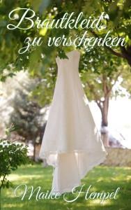 """Cover """"Brautkleid zu verschenken"""""""